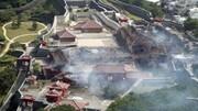 آتش در قلعه تاریخی شوری | میراث جهانی ۶۰۰ ساله ژاپن نابود شد
