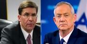جزئیات گفتوگوی وزیر دفاع آمریکا با وزیر جنگ رژیم صهیونیستی درباره ایران