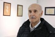 پدر خوشنویسی تبریز در ۸۱ سالگی درگذشت